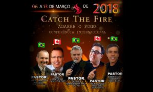 Catch The Fire - Março de 2018