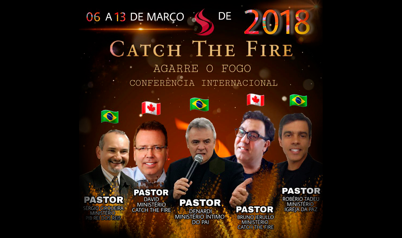 Catch The Fire - Março de 2018
