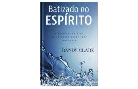 Batizado no Espírito - A Presença de Deus Descansando Sobre Você Com Poder